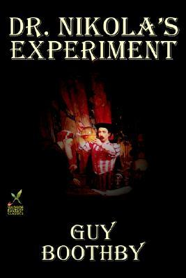 Dr. Nikola's Experiment by Guy Boothby, Fiction, Occult & Supernatural