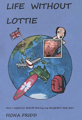 Life Without Lottie by Fiona Fridd