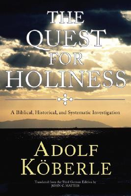 The Quest for Holiness by Adolf Koberle