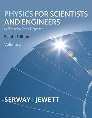 Physics for Scientists and Engineers, Volume 2: With Modern Physics