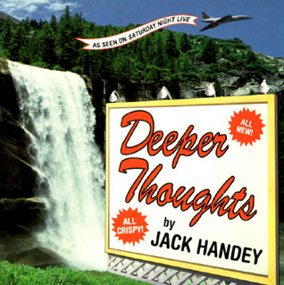 Deeper Thoughts by Jack Handey