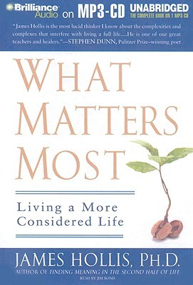 What Matters Most by James Hollis