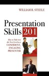Presentation Skills 201: How to Take It to the Next Level as a Confident, Engaging Presenter