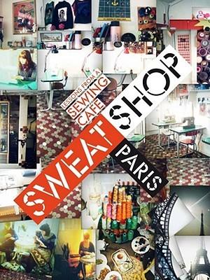 Sweat Shop Paris by Martena Duss