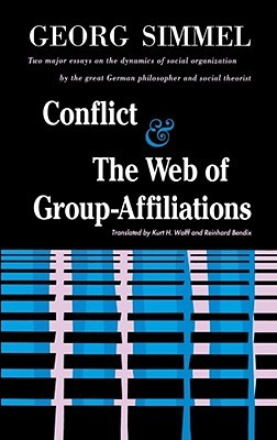 Conflict and the Web of Group Affiliations by Georg Simmel