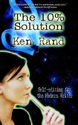 The 10% Solution by Ken Rand