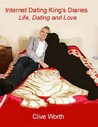 Internet Dating King's Diaries: Life, Dating and Love
