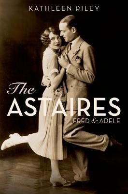The Astaires: Fred & Adele