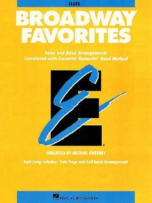 Broadway Favorites: Flute: Solos and Band Arrangements Correlated with Essential Elements Band Method