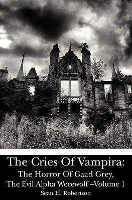 The Horror of Gaad Grey, The Evil Alpha Werewolf (The Cries of Vampira #1)
