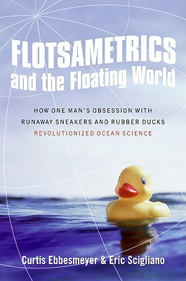 Flotsametrics and the Floating World by Curtis Ebbesmeyer