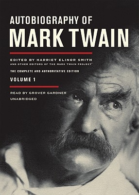 Autobiography of Mark Twain: The Complete and Authoritative Edition, Volume 1, Part 2
