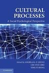 Cultural Processes: A Social Psychological Perspective