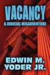 Vacancy: A Judicial Misadventure