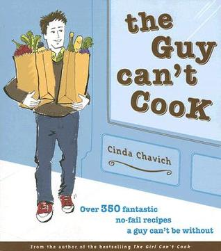 Descargas gratuitas para libros en línea The Guy Can't Cook: Over 350 Fantastic No-Fail Recipes a Guy Can't Be Without