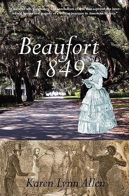 Beaufort 1849, a novel of antebellum South Carolina