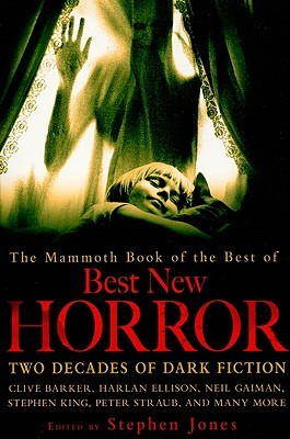 The Best Of Best New Horror (The Mammoth Book of The Best Of Best New Horror)
