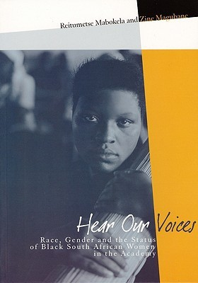 Hear Our Voices: Race, Gender and Black South African Women in the AcademyHear Our Voices