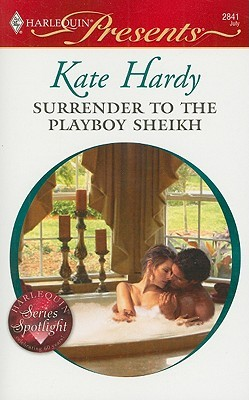 Surrender to the Playboy Sheikh(To Tame a Playboy 1)