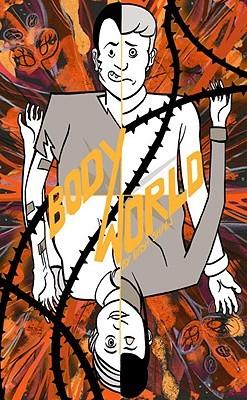 BodyWorld by Dash Shaw
