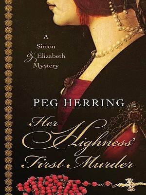 Her Highness' First Murder (Simon & Elizabeth, #1)