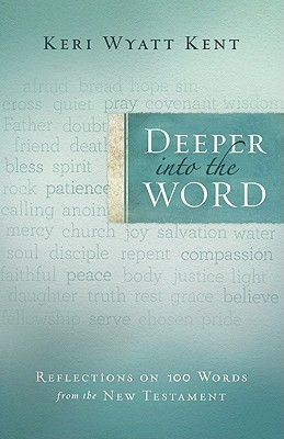 deeper-into-the-word-reflections-on-100-words-from-the-new-testament