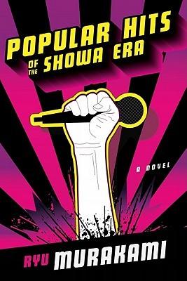 Popular Hits of the Showa Era by Ryū Murakami