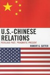 U.S.-Chinese Relations: Perilous Past, Pragmatic Present