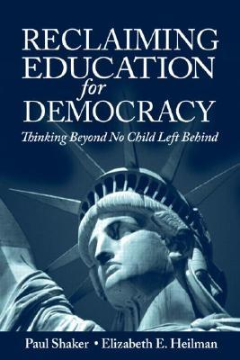Reclaiming Education for Democracy: Thinking Beyond No Child Left Behind