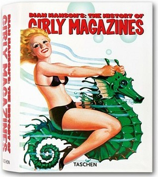 Dian Hanson's The History of Girly Magazines: 1900-1969