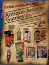 Antique Arcade Games by Michael Ford