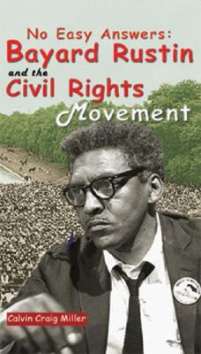 No Easy Answers: Bayard Rustin and the Civil Rights Movement