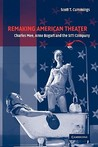 Remaking American Theater: Charles Mee, Anne Bogart and the Siti Company