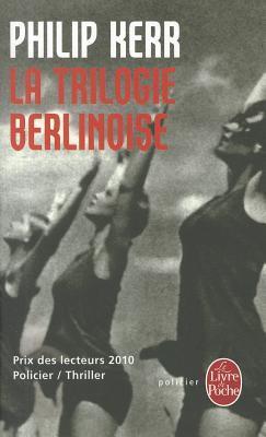 La Trilogie berlinoise : L'Été de cristal ; La Pâle figure ; Un requiem allemand