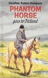 Phantom Horse Goes to Ireland (Phantom Horse, #3)