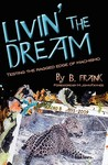 Livin' the Dream: Testing the Ragged Edge of Machismo
