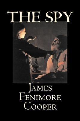 The Spy by James Fenimore Cooper, Fiction, Classics, Historical, Action & Adventure