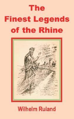 Ebook The Finest Legends of the Rhine by Wilhelm Ruland PDF!