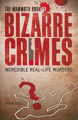 the-mammoth-book-of-bizarre-crimes