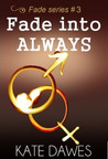 Fade into Always (Fade, #3)