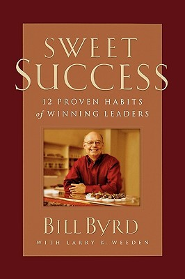Sweet Success: 12 Proven Habits of Winning Leaders