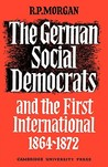 The German Social Democrats and the First International: 1864 1872