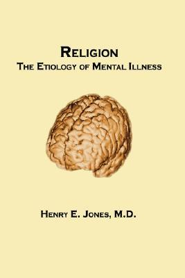 Religion: The Etiology of Mental Illness