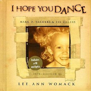I Hope You Dance [With I Hope You Dance CD] by Mark D. Sanders