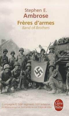 Frères d'armes: Compagnie E, 506e régiment, 101e airborne du débarquement en Normandie au nid d'aigle d'Hitler