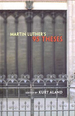 Martin Luther's 95 Theses by Kurt Aland