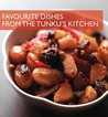 Favourite Dishes from the Tunku's Kitchen