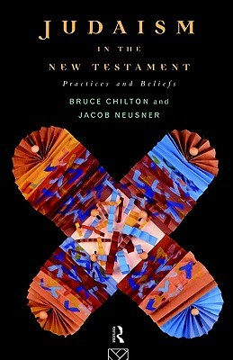 Judaism in the New Testament by Bruce Chilton