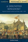 A Disunited Kingdom?: England, Ireland, Scotland and Wales, 1800-1949