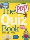 The Pop Quiz Book: Tons of Trivia!
